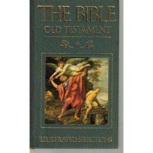 The Bible: Old Testament : Illustrated Selections from Brand: Henry Holt Co