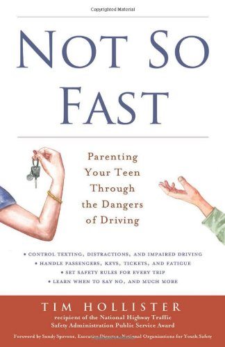 Not So Fast: Parenting Your Teen Through the Dangers of Driving
