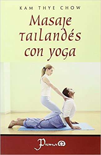 Masaje Tailandes Con Yoga/ Tailandes Massage With Yoga ...