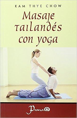 Masaje Tailandes Con Yoga/ Tailandes Massage With Yoga ...