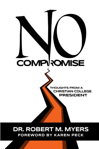 no-compromise-thoughts-from-a-christian-college-president