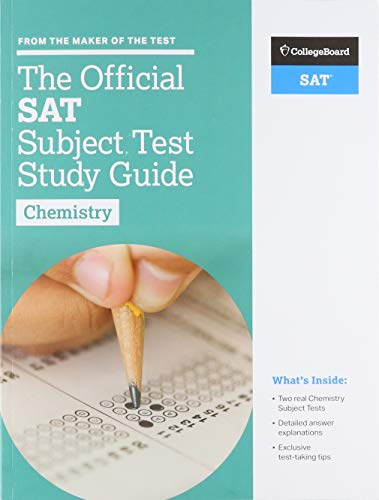 (The Official SAT Subject Test in Chemistry Study Guide (College Board Official SAT Study Guide))