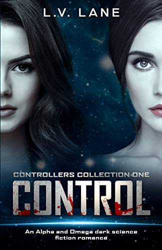Control, Controllers Collection One: An Alpha and Omega dark science fiction romance ()