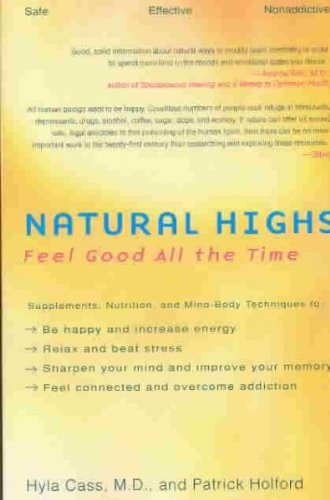natural-highs-supplements-nutrition-and-mind-body-techniques-to-help-you-feel-good-all-the-time-natu