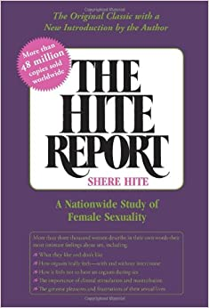 The Hite Report: A National Study of Female Sexuality: Shere Hite: 9781583225691: Amazon.com: Books