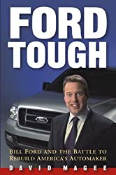 Ford Tough: Bill Ford and the Battle to Rebuild America's Automaker (Business)