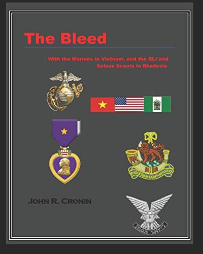 The Bleed: With the Marines in Vietnam and the RLI and Selous Scouts in Rhodesia