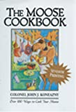 The Moose Cookbook: Over 100 Ways to Cook Your Moose