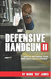 3b5dfa2f9f2b4 Defensive Handgun II  Keys To Becoming Your Own First Line of Defense