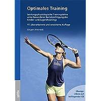 Optimales Training: Leistungsphysiologische Trainingslehre unter besonderer Berücksichtigung des Kinder- und Jugendtrainings