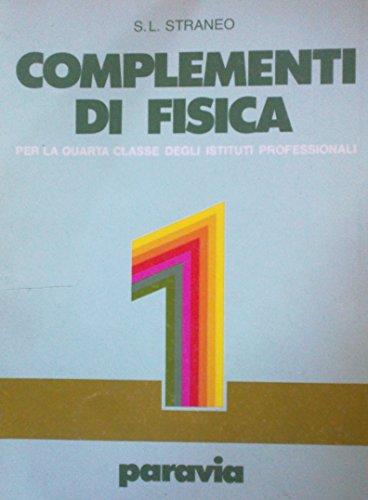 Complementi di fisica. Per gli Ist. Professionali: 1 por Stefano L. Straneo