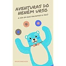 Aventuras do Neném Urso: O dia em que salvamos o jacú