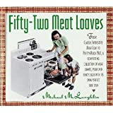 Fifty-Two Meat Loaves
