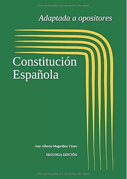 Constitución Española: Adaptada a opositores. Segunda edición. Legislación adaptada a opositores: Amazon.es: Magariños Yánez, Jose Alberto: Libros