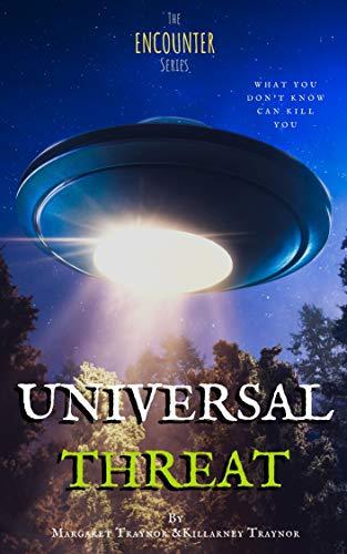 Universal Threat by Killarney Traynor & Margaret Traynor