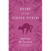 Diary of the White Witch: A Witches of East End Prequel (The Beauchamp Family)