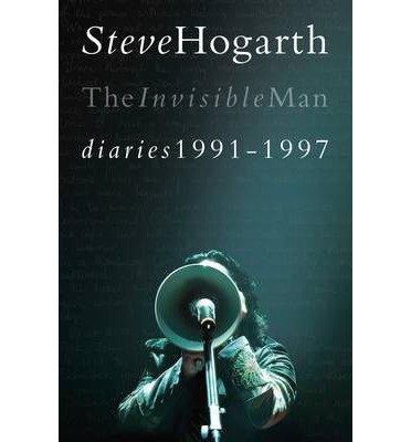 """""""[(Steve Hogarth - The Invisible Man Diaries 1991-1997)] [Author"""" av Steve Hogarth"""