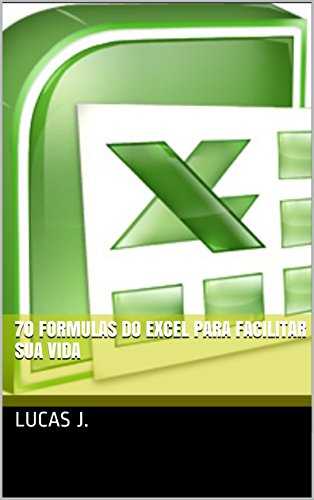 70 Formulas do Excel para facilitar sua vida (Portuguese Edition) by  Lucas  j 081d1f6a51