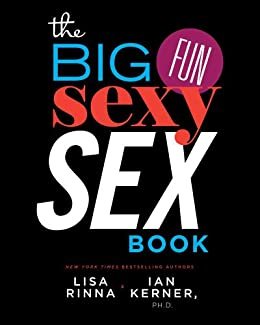 The Big, Fun, Sexy Sex Book by [Rinna, Lisa, Kerner, Ian]