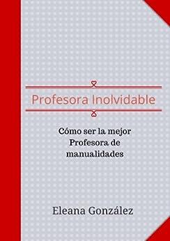 manualidades (Spanish Edition) eBook: Eleana González: Kindle Store