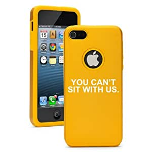 Apple iPhone 5 5S Yellow Gold 5D6557 Aluminum & Silicone Case Cover You Can't Sit With Us