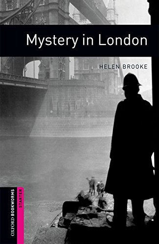 Oxford Bookworms Library: Mystery in London: Starter: 250-Word Vocabulary (Oxfor…