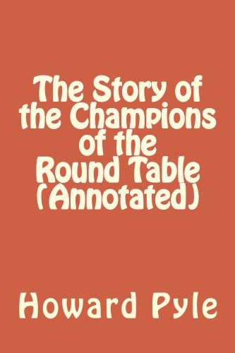 The Story of the Champions of the Round Table (Annotated) PDF