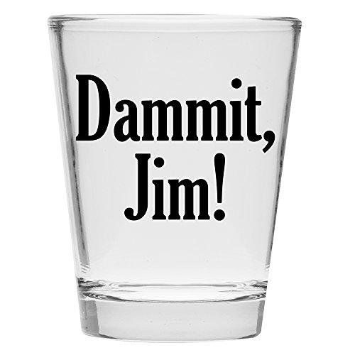 Shot Glass - Dammit Jim - Great Gift