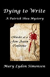 Dying to Write: A Patrick Shea Mystery
