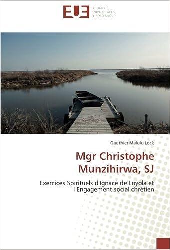 Livre Mgr Christophe Munzihirwa, SJ: Exercices Spirituels d'Ignace de Loyola et l'Engagement social chrétien pdf, epub ebook