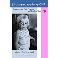 Discovering Your Inner Child: Transforming Toxic Patterns and Finding Your Joy (English Edition)