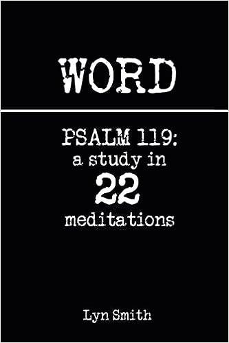 Word: Psalm 119: a study in 22 meditations: Lyn Smith