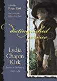 Distinguished Service: Lydia Chapin Kirk, Partner in Diplomacy, 1896-1984 (Adst-Dacor Diplomats and Diplomacy Book)