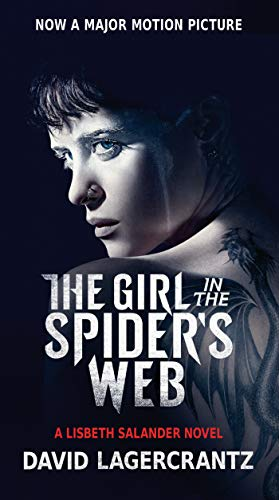 The Girl in the Spider's Web (Movie Tie-In): A Lisbeth Salander Novel, continuing Stieg Larsson's Millennium Series