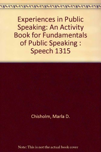 Experiences in Public Speaking: An Activity Book for Fundamentals of Public Speaking : Speech 1315