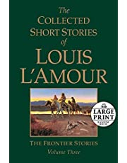 The Collected Short Stories of Louis L'Amour, Volume 3: The Frontier Stories
