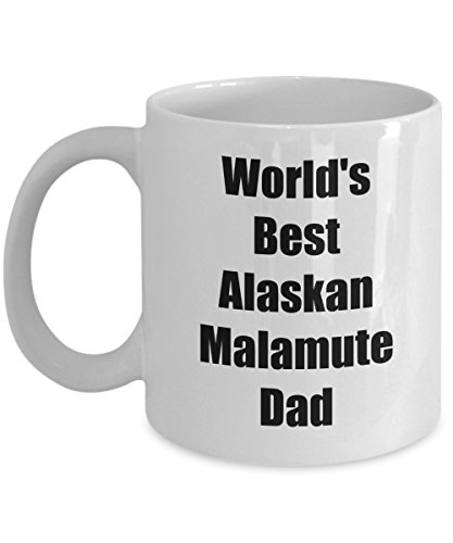Alaskan Malamute Mug - World's Best Alaskan Malamute Dad – Quality White Ceramic Dog Gift Coffee Cup for Pet and Animal Lovers or Owners