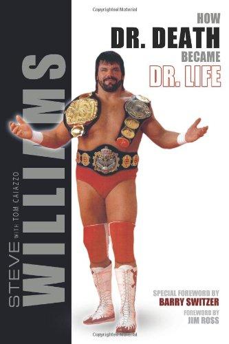 Steve Williams: How Dr. Death Became Dr. Life