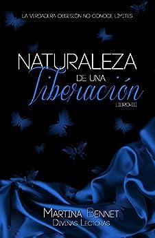 Naturaleza de una Liberación: Libro 3 (Naturaleza de una Obsesión) (Spanish Edition) by [Bennet, Martina]