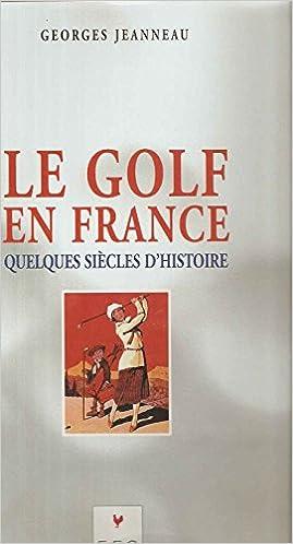Amazon Fr Le Golf En France Jeanneau Georges Livres