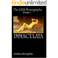 Lilith Monographs Volume I: Immaculata