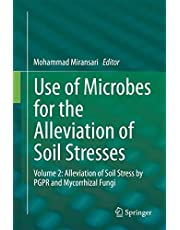 Use of Microbes for the Alleviation of Soil Stresses: Volume 2: Alleviation of Soil Stress by PGPR and Mycorrhizal Fungi