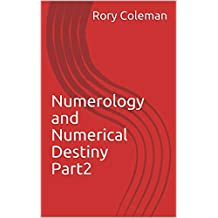 Numerology and Numerical Destiny Part2