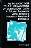 An Introduction to Management of Laboratory Data : A Tutorial Approach Using Borland's Paradox Relational Data, Hegarty, C. N., 0851862195
