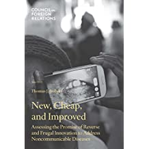 New, Cheap, and Improved: Assessing the Promise of Reverse and Frugal Innovation to Address Noncommunicable Diseases