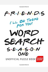 Friends Word Search Season 1: Find over 750 words from the best TV Show of all time as you search for the characters, drama and fun we all love in this unofficial Puzzle Book Paperback