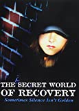 Buy The Secret World of Recovery