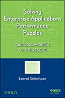 Solving Enterprise Applications Performance Puzzles: Queuing Models to the Rescue