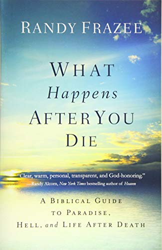What Happens After You Die: A Biblical Guide to