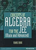 Concepts of Algebra for the JEE (Main and Advanced), 1e